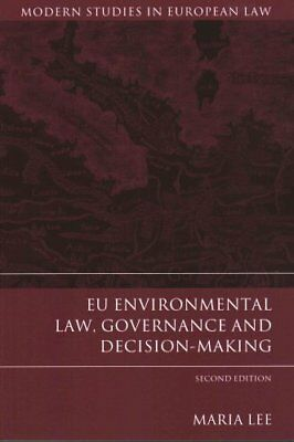 EU Environmental Law, Governance and Decision-Making by Maria Lee 9781849464215