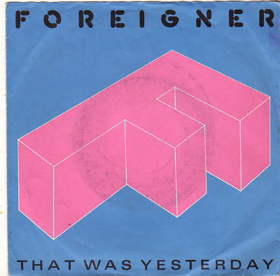 """Foreigner """" That Was Yesterday / Two Different Worlds """" 7'-Single (1985)"""