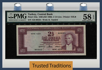 TT PK 153a 1930 TURKEY CENTRAL BANK 2 1/2 LIRA PMG 58 EPQ CHOICE ABOUT UNC!