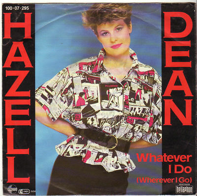 """Hazell Dean """" Whatever I Do (Wherever I Go) / Young Boy In The"""" 7'-Single (1984)"""