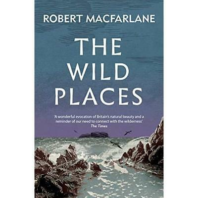 The Wild Places  - Paperback NEW Macfarlane, Rob 09/11/2017