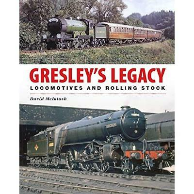Gresley's Legacy: Locomotives and Rolling Stock - Hardcover NEW David McIntosh