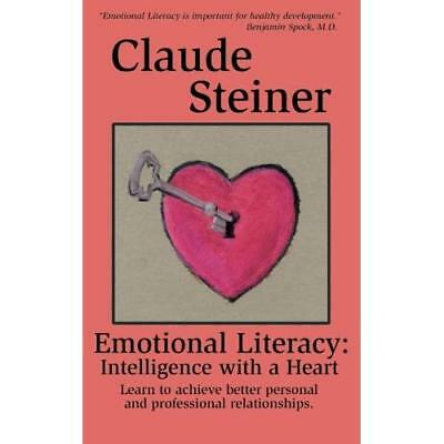 Emotional Literacy: Intelligence with a Heart - Paperback NEW Steiner, Claude 20