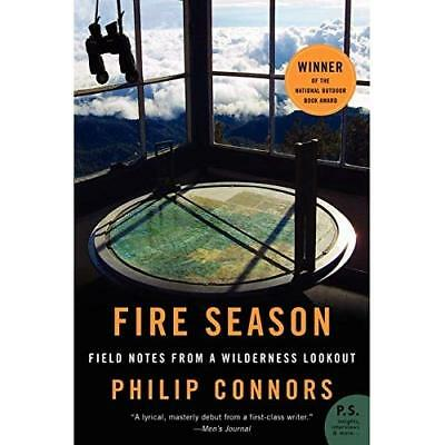 Fire Season: Field Notes from a Wilderness Lookout (P.S - Paperback NEW Philip C