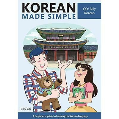 Korean Made Simple: A beginner's guide to learning the  - Paperback NEW Go, Bill