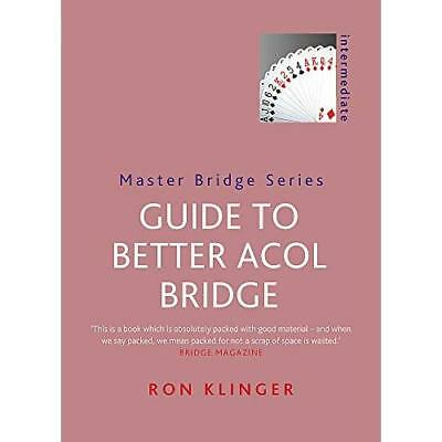 Guide To Better Acol Bridge (MASTER BRIDGE) - Paperback NEW Ron Klinger(Aut 2014