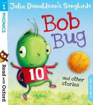 Read with Oxford: Stage 1: Julia Donaldson's Songbirds: Bob Bug... 9780192764768
