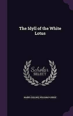 The Idyll of the White Lotus, Judge, William P,Collins, Mabel, Very Good