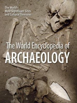 The World Encyclopedia of Archaeology : The World's Most Significant Sites...