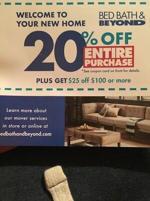 20% off entire purchase - bed bath & beyond and $25 off $100 or more Exp 3/1/19