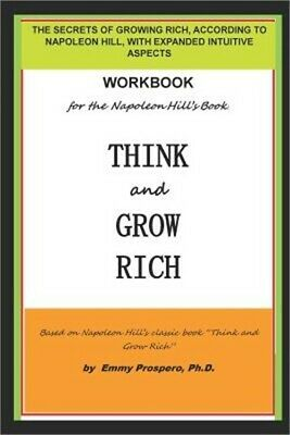 Workbook for the Think and Grow Rich Book by Napoleon Hill: The Secrets of Growi