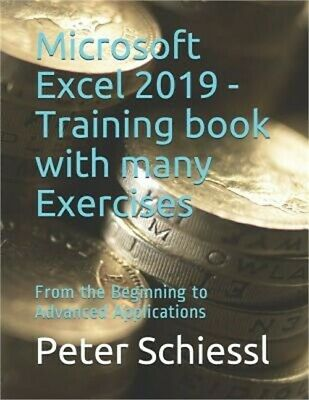 Microsoft Excel 2019 - Training Book with Many Exercises: From the Beginning to