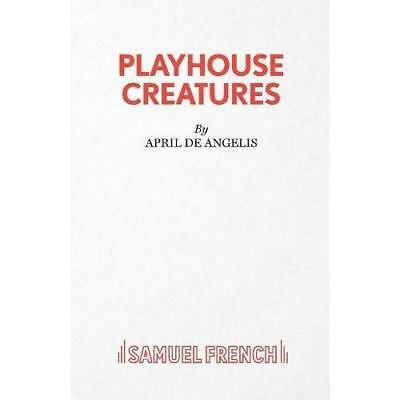 Playhouse Creatures (Acting Edition) - Paperback NEW Angelis, April  1994-06-01