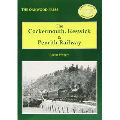 The Cockermouth, Keswick and Penrith Railway (Oakwood L - Paperback NEW R.G. Wes