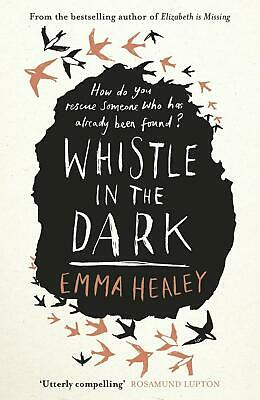 Whistle in the Dark: From the bestselling author of Elizabeth is Missing by Emma