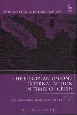 The European Union's External Action in Times of Crisis 9781509900558