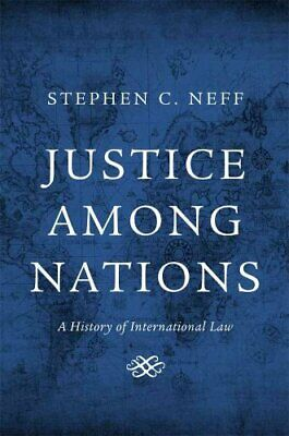 Justice among Nations A History of International Law 9780674725294