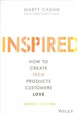 Inspired How to Create Tech Products Customers Love by Marty Cagan 9781119387503
