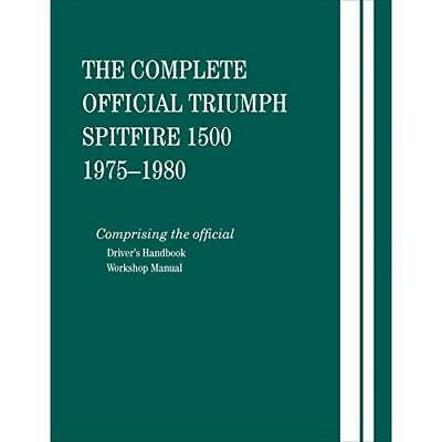 The Complete Official Triumph Spitfire 1500: 1975, 1976, 1977, 1978, 1979, 1980: