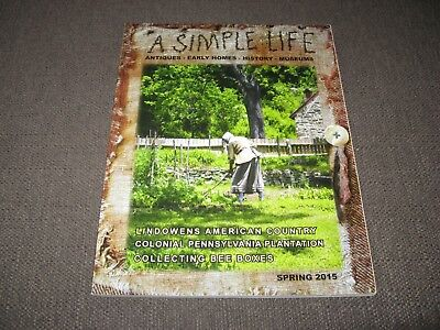 A Simple Life Magazine Spring 2015 Primitive Antiques Early Homes History Museum