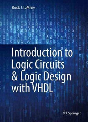 Introduction to Logic Circuits & Logic Design with VHDL 9783319341941