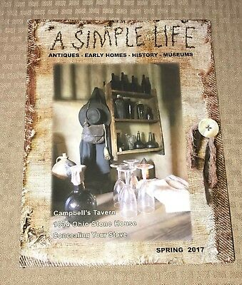 A SIMPLE LIFE Magazine antiques early homes history museums decor Spring 2017