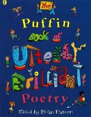 The Puffin Book of Utterly Brilliant Poetry by Brian Patten 9780140384215