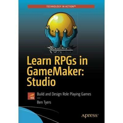 Learn RPGs in GameMaker: Studio: Build and Design Role  - Paperback NEW Tyers, B