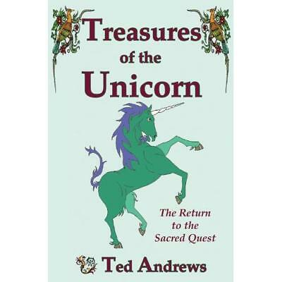 Treasures of the Unicorn: The Return to the Sacred Ques - Paperback NEW Ted Andr