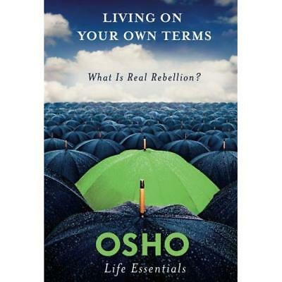 Living on Your Own Terms (Osho Life Essentials) - Paperback NEW Osho 2013-04-02