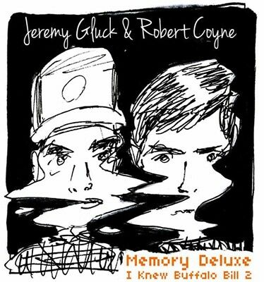 Jeremy Gluck And Robert Coyne: Memory Deluxe: I Knew Buffalo Bill 2 Compact Disc