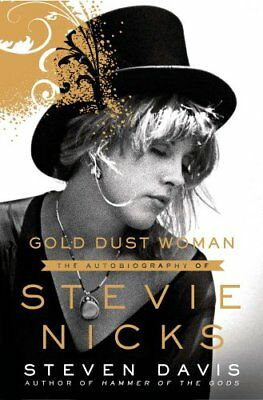 Gold Dust Woman The Biography of Stevie Nicks by Stephen Davis 9781250032898