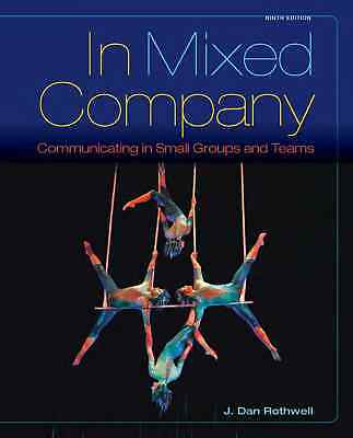 EB00K-In Mixed Company: Communicating in Small Groups by Rothwell, J. Dan