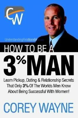 How to Be a 3% Man, Winning the Heart of the Woman of Your Dreams 9781411673366