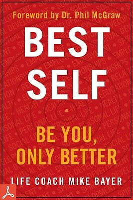 Best Self: Be You, Only Better by Mike Bayer