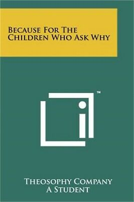 Because for the Children Who Ask Why (Paperback or Softback)