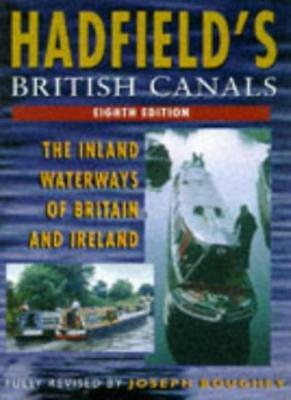 Hadfield's British Canals: The Inland Waterways of Britain and Ireland By Josep