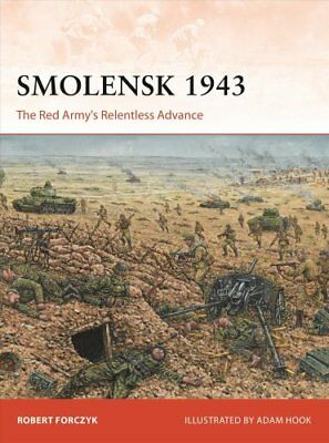 Smolensk 1943 The Red Army's Relentless Advance by Robert Forczyk 9781472830746