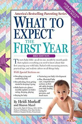 What to Expect the First Year By Heidi Murkoff, Sharon Mazel
