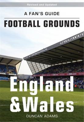 A Fans Guide to Football Grounds: England and Wales, Duncan Adams, Used; Good Bo