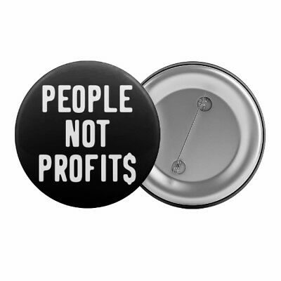 "People Not Profits Badge Button Pin 1.25"" Anti-Capitalist Activist Slogan"