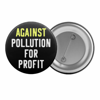 "Against Pollution For Profit Badge Button Pin 1.25"" Anti-Mining Environment Coal"