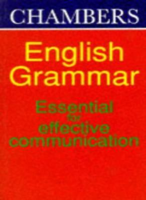 Chambers English Grammar (English usage) (French Edition) By A.J. Taylor