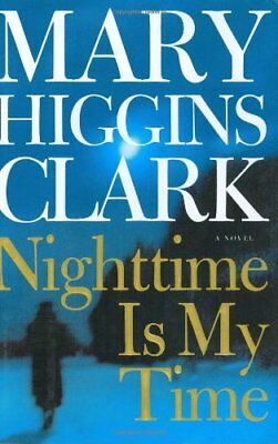 Nighttime Is My Time (Clark, Mary Higgins) By Mary Higgins Clark