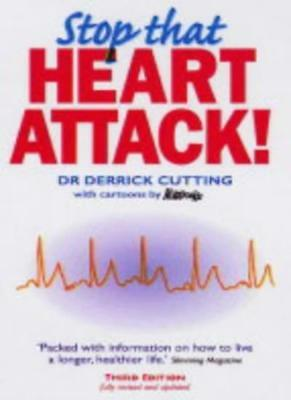 Stop That Heart Attack! (Class Health) By Derrick Cutting. 9781859590966