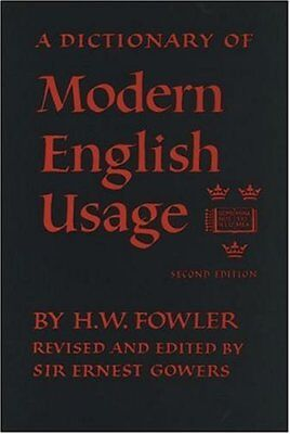 Oxford Fowler's Modern English Usage Dictionary By H. W. Fowler