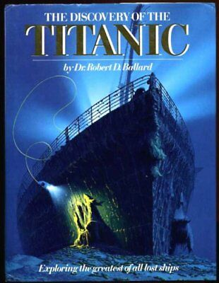 The Discovery of the Titanic By ROBERT D. BALLARD. 9780340412657