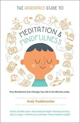 The Headspace Guide to Meditation and Mindfulness by Andy Puddicombe (English) P