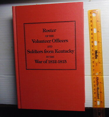 1891 Roster of the Volunteer Officers Soldiers From Kentucky In War 1812-1815
