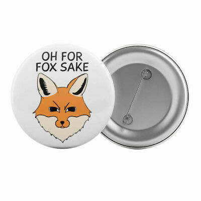 "Oh For Fox Sake Badge Button Pin 1.25"" 32mm Funny Cute Animal Pun"